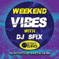 Weekend Vibes with Dj Sfix Vol 24