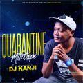 Quarantine MixTape by DJ Kanji