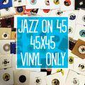 Jazz on 45 x 45