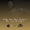 Gold Dust Radio Holdin' Court Guest Mix Series - Mix Four: Ill Collins
