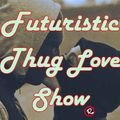 Futuristik Thug Love Part L / SE4 EP7