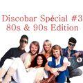 Discobar Spécial #3 - 80s & 90s Mix