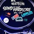 Mr Watson's Sunday Night Hardcore Ep15