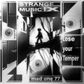 STRANGE MUSIC IX - Lose your Temper