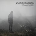 Melancholy Soundtracks: A Requiem for 2020