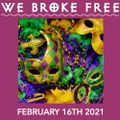 16.02.21 - We Broke Free - Mardi Gras Celebration & Roast Beatz