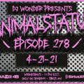 DJ Wonder Presents: AnimalStatus Episode 278