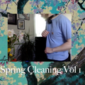 Spring Cleaning Vol 1. (The Quarantine Files)