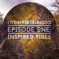 Lush Vibes Radio Episode 1: Inspired Vibes