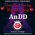AnDD - Oh So Sexy - Valentines Day House Tech Sunday - 14/2/21