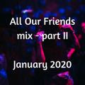 All Our Friends, 18 January 2020, Part II