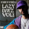 Chiccoreli Lazy Dayz Mix Vol 1 (Download Link in Description)