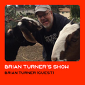 Brian Turner w/ Brian Turner Show #6
