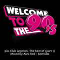 Alex Red - 90's Club Legends Mix - The Best Of (part 1)