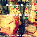"""Hallimasch Hunters Mai 2020 """"Glücklich in der Isolation"""""""