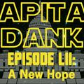 Capital Dank #52: A New Hope