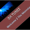 Da Tunez - Welcome 2 The Mainstage 0001