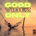 Good Vibez Only - 26 April 2021