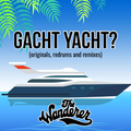 Gacht Yacht? (Originals, Redrums and Remixes)