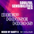 Soulful Sensibilities Vol. 95 - DEEP HOUSE HIGHS
