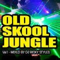 Dj Ricky Styles - Old Skool Jungle 1