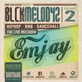 DJ EMJAY - BLCK MELODYZ VOL.2 #HOSTED BY BABY BANG