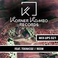 KKR MIX-UPS 021 feat. Teknicoz // Reem