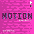 Motion w/ Kinetikcode - 23.07.21