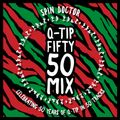 Q-Tip Fifty 50 mixed by Spin Doctor (Celebrating 50 years of Q-Tip in 50 tracks)