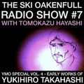 Ski Oakenfull Radio Show #7 with Tomokazu Hayashi - YMO Special Vol. 4 - Yukihiro Takahashi