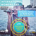 Sanc2ary Space IWD 2019 Takeover Hosted by Petite DJ w/ Guest Sabrina Chyld