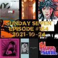 DJ AsuraSunil's Sunday Seven Mixshow #164 - 20211024