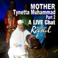 A Chat With Rasul January 17 2015 (Part 2 ) with Mother Tynnetta Muhammad