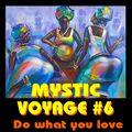 Mystic Voyage #06 - Do what you love