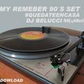 #QUEDATEENCASA  -MY REMEMBER 90`S SET - DJ PACO BELUCCI