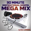 DJ Mac Cummings 30 Minute Inspirational Gospel Mega Mix