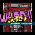 UK 90 II - United Kingdom Alternative New Wave Indie Tracks