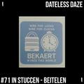Dateless Daze - #71 LEON BEKAERT PRESENTS 'IN STUCCEN': BEITELEN