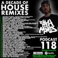 Dj AAsH Money Podcast 118 - A Decade Of House Remixes