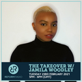 The Takeover w/ Jamila Woodley 23rd February 2021