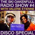 Ski Oakenfull Radio Show #4 with Valerie Etienne - Disco Special