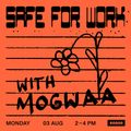 Safe For Work Nr. 11 w/ Mogwaa