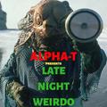 Alpha-T's Late Night Weirdo Mix