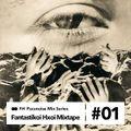 Fantastikoi Hxoi mixes for PRNZ #01