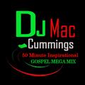 DJ  Mac Cummings 50 Minute Inspirational Gospel Mega Mix