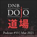 DNB Dojo Podcast #53 - Mar 2021