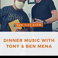 """Dinner Music with Tony & Friends"" on WFNU LP 94.1 (7.12.20) Special Guest: Ben Mena FIRE 45s!"