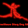 SoulHouse Diary Day 28