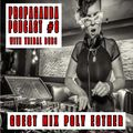 Propaganda Podcast #8 with Tribal Dubs featuring guest mix by Poly Esther