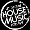 Let There Be House, Friday Sessions Vol 02